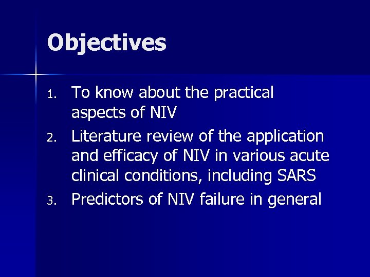 Objectives 1. 2. 3. To know about the practical aspects of NIV Literature review