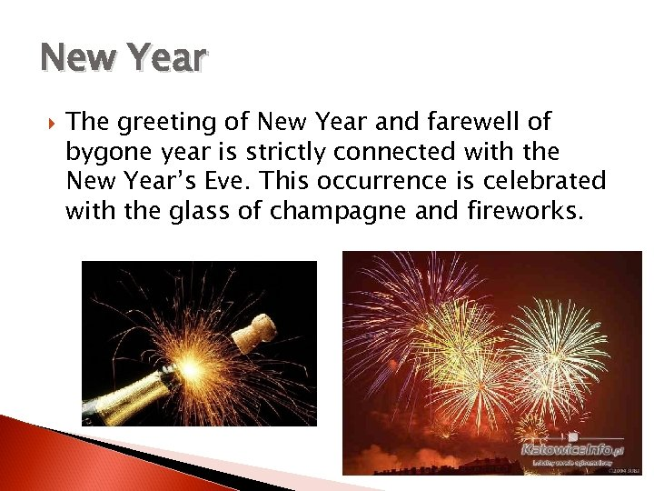 New Year The greeting of New Year and farewell of bygone year is strictly