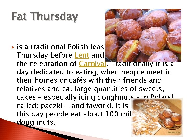 Fat Thursday is a traditional Polish feast marking the last Thursday before Lent and