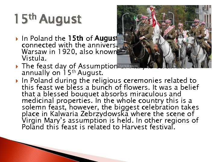 15 th August In Poland the 15 th of August is the Polish Army