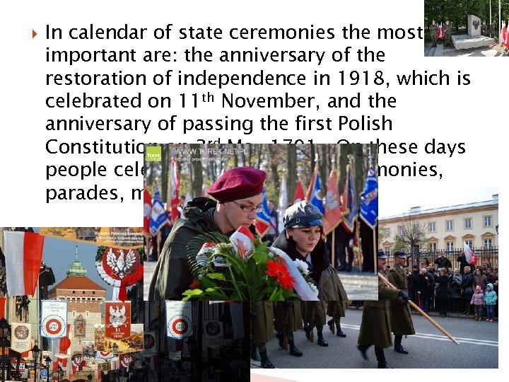 In calendar of state ceremonies the most important are: the anniversary of the