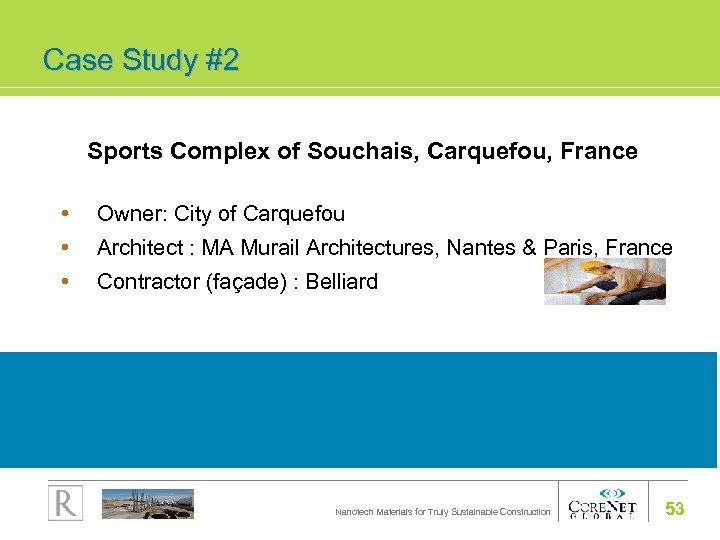 Case Study #2 Sports Complex of Souchais, Carquefou, France • Owner: City of Carquefou