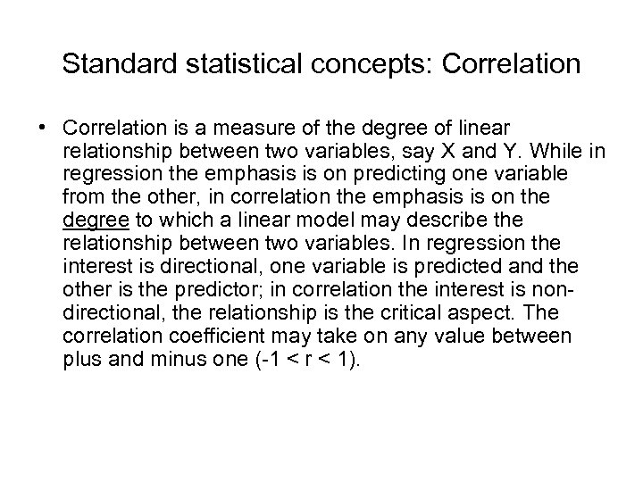 Standard statistical concepts: Correlation • Correlation is a measure of the degree of linear