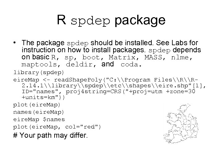 R spdep package • The package spdep should be installed. See Labs for instruction