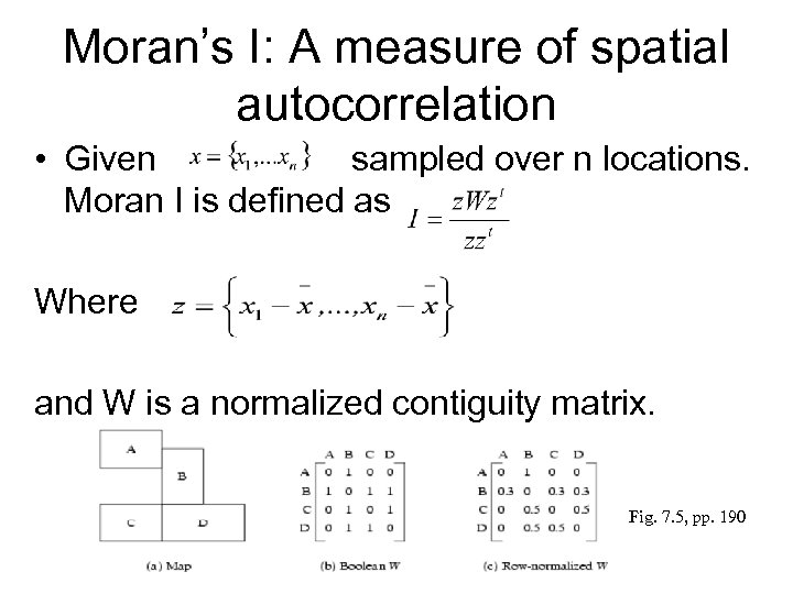 Moran's I: A measure of spatial autocorrelation • Given sampled over n locations. Moran