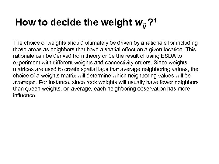 How to decide the weight wij ? 1 The choice of weights should ultimately