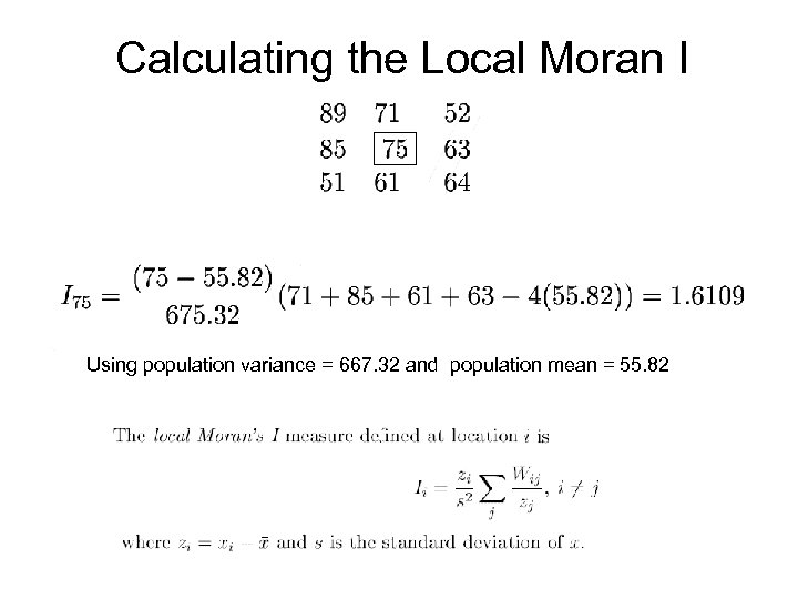 Calculating the Local Moran I Using population variance = 667. 32 and population mean