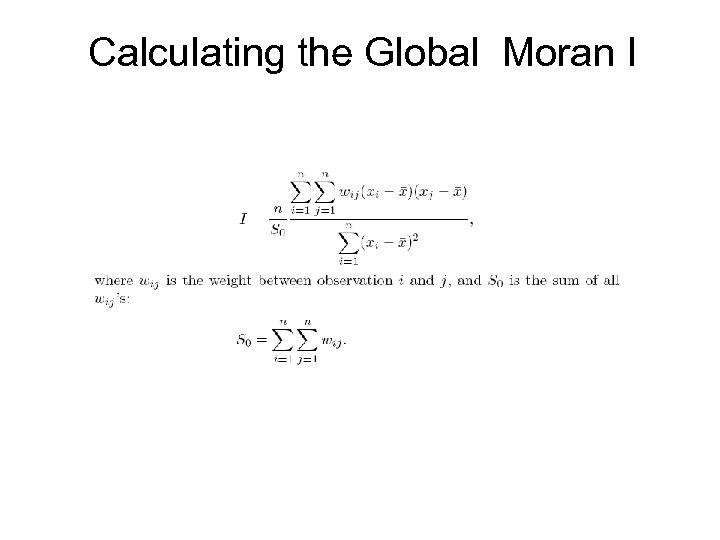 Calculating the Global Moran I