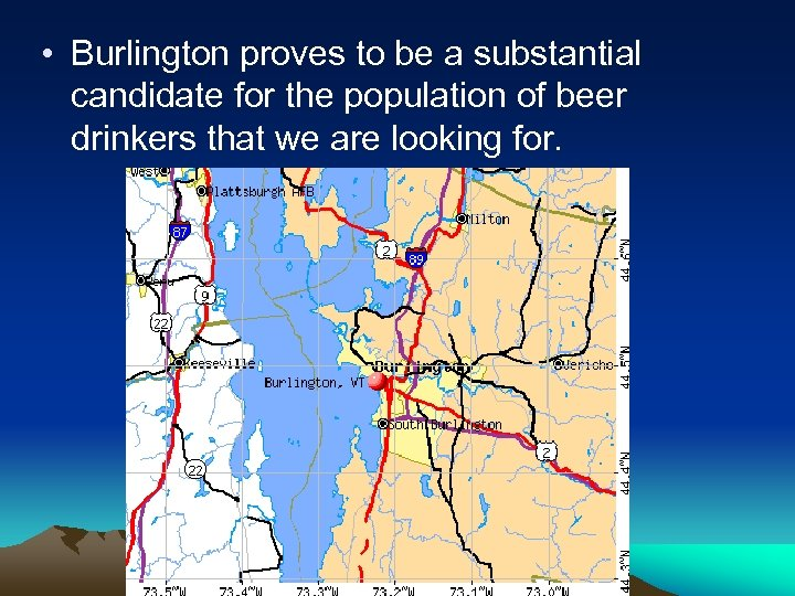 • Burlington proves to be a substantial candidate for the population of beer