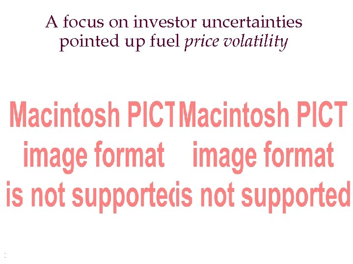 A focus on investor uncertainties pointed up fuel price volatility 17 CIS oƒ HDGC