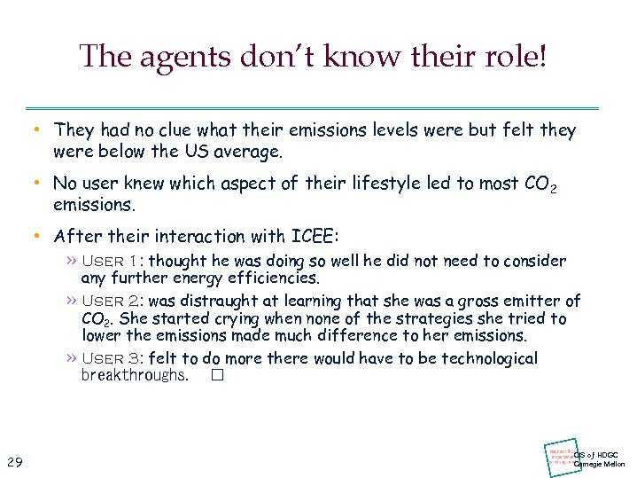 The agents don't know their role! • They had no clue what their emissions