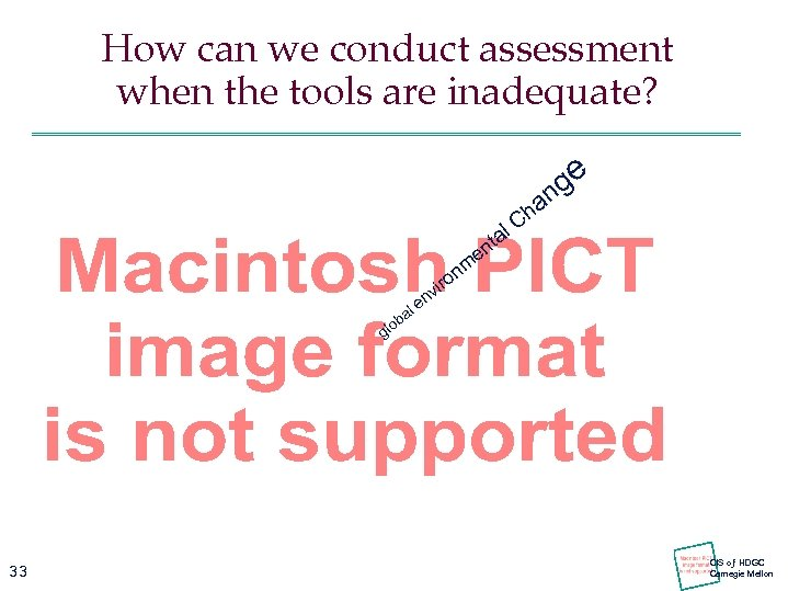How can we conduct assessment when the tools are inadequate? ge n l a