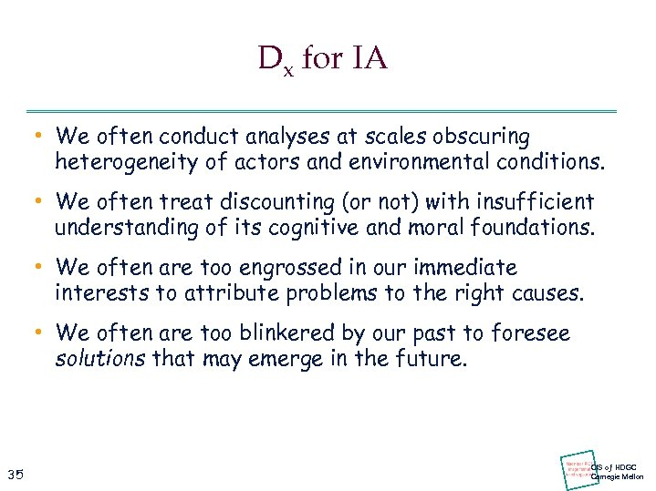 Dx for IA • We often conduct analyses at scales obscuring heterogeneity of actors