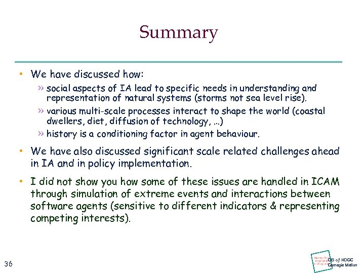Summary • We have discussed how: » social aspects of IA lead to specific