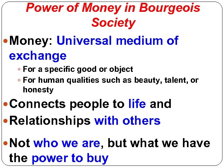 Power of Money in Bourgeois Society Money: Universal medium of exchange For a specific