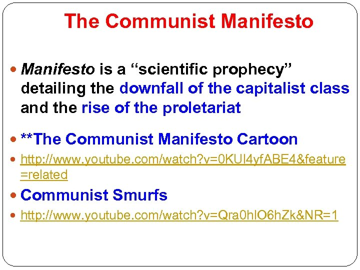 """The Communist Manifesto is a """"scientific prophecy"""" detailing the downfall of the capitalist class"""