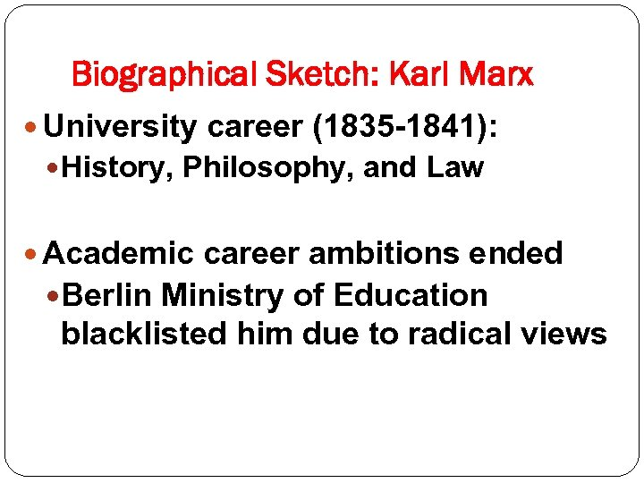 Biographical Sketch: Karl Marx University career (1835 -1841): History, Philosophy, and Law Academic career
