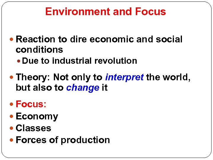 Environment and Focus Reaction to dire economic and social conditions Due to industrial revolution