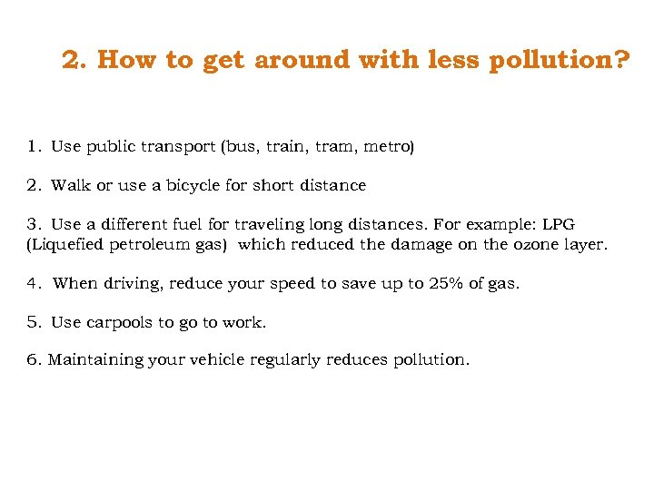 2. How to get around with less pollution? 1. Use public transport (bus, train,