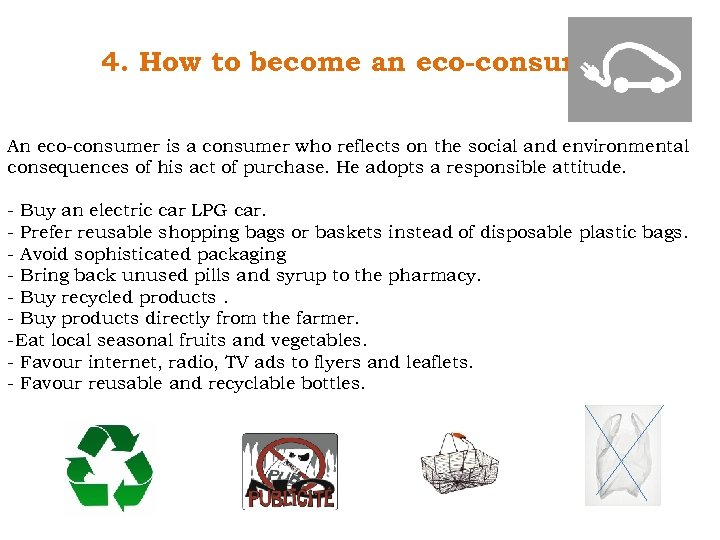 4. How to become an eco-consumer? An eco-consumer is a consumer who reflects on