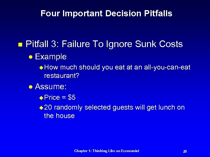 Four Important Decision Pitfalls n Pitfall 3: Failure To Ignore Sunk Costs l Example