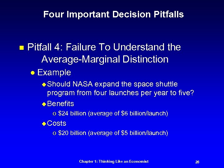 Four Important Decision Pitfalls n Pitfall 4: Failure To Understand the Average-Marginal Distinction l