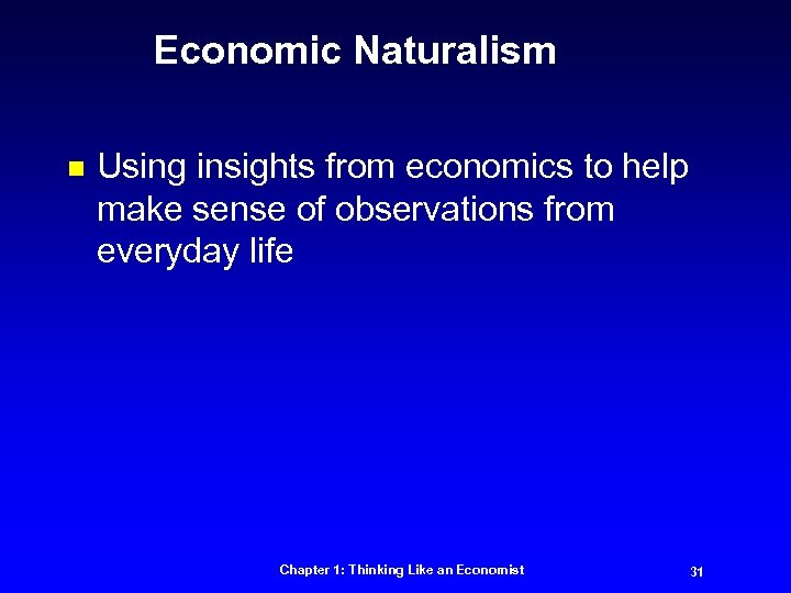 Economic Naturalism n Using insights from economics to help make sense of observations from