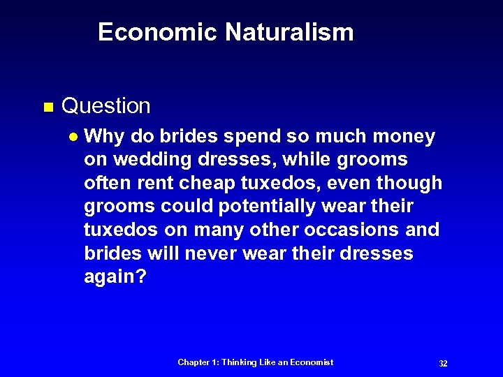 Economic Naturalism n Question l Why do brides spend so much money on wedding