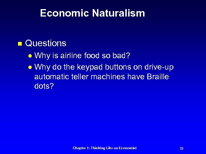 Economic Naturalism n Questions Why is airline food so bad? l Why do the