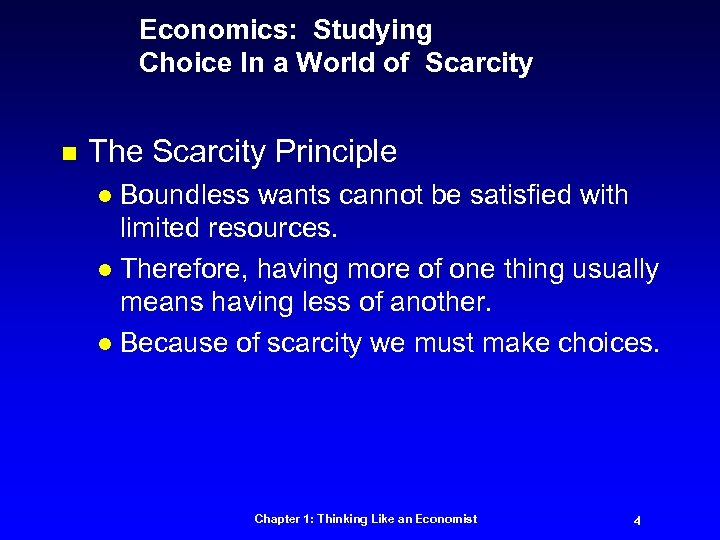 Economics: Studying Choice In a World of Scarcity n The Scarcity Principle Boundless wants