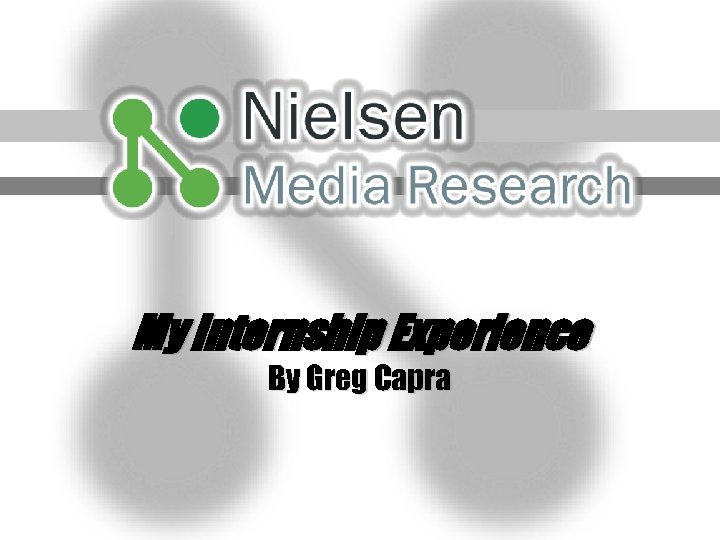 My Internship Experience By Greg Capra