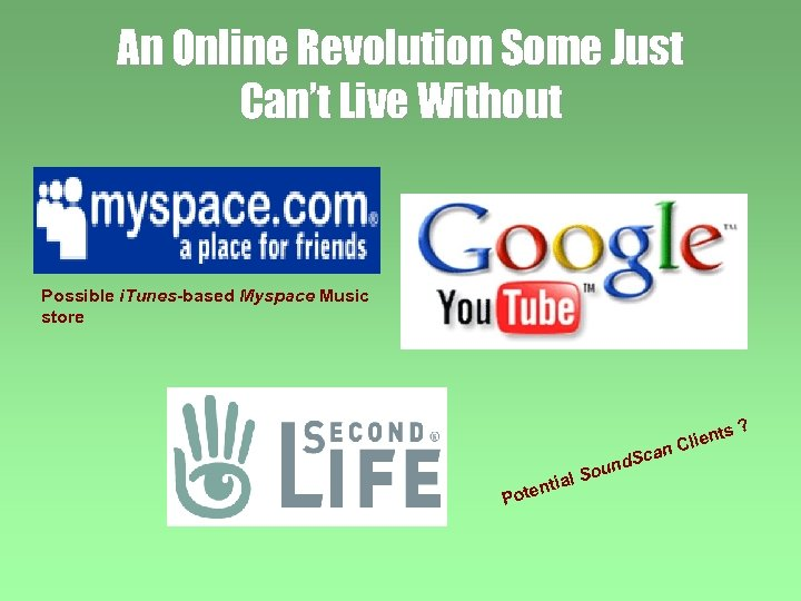 An Online Revolution Some Just Can't Live Without Possible i. Tunes-based Myspace Music store