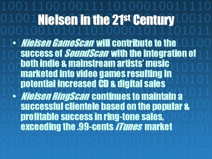 Nielsen in the 21 st Century • Nielsen Game. Scan will contribute to the