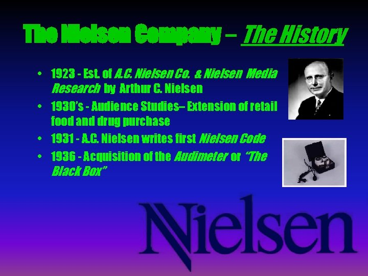 The Nielsen Company – The History • 1923 - Est. of A. C. Nielsen