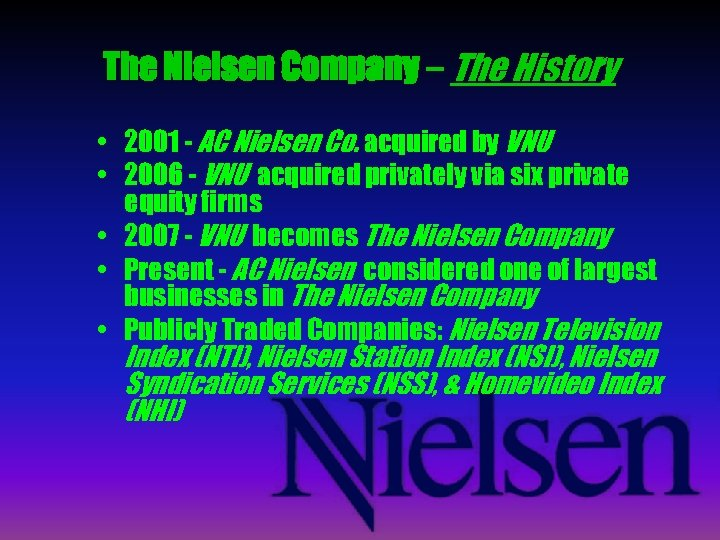 The Nielsen Company – The History • 2001 - AC Nielsen Co. acquired by