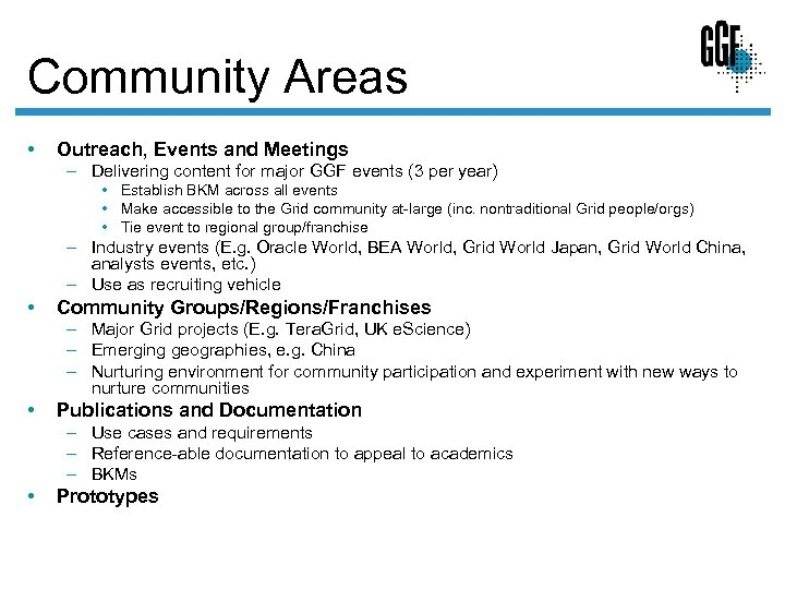 Community Areas • Outreach, Events and Meetings – Delivering content for major GGF events