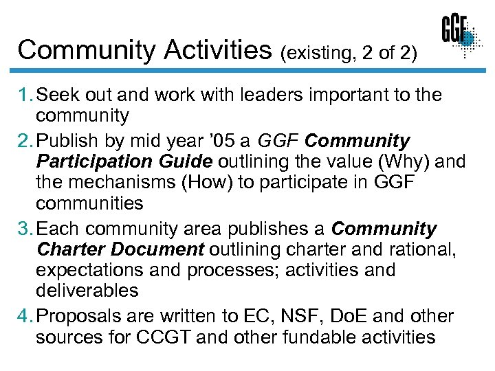 Community Activities (existing, 2 of 2) 1. Seek out and work with leaders important