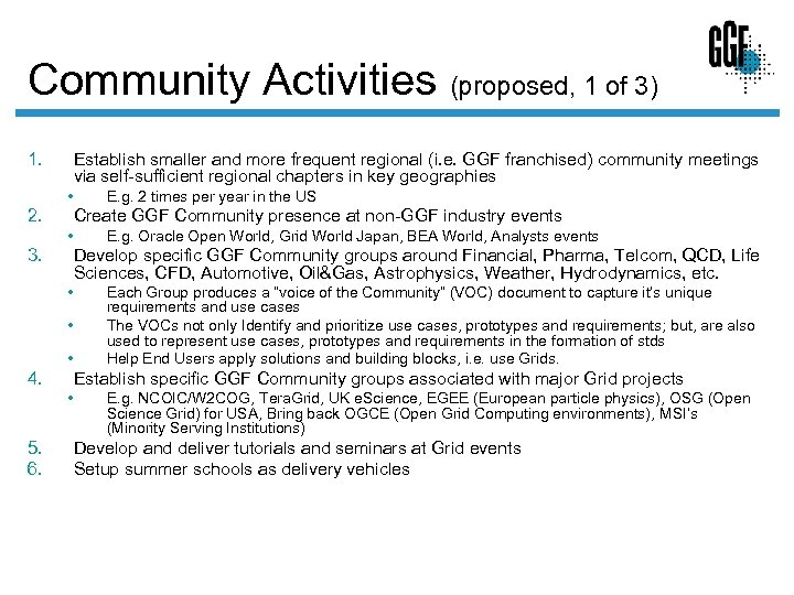 Community Activities (proposed, 1 of 3) 1. Establish smaller and more frequent regional (i.