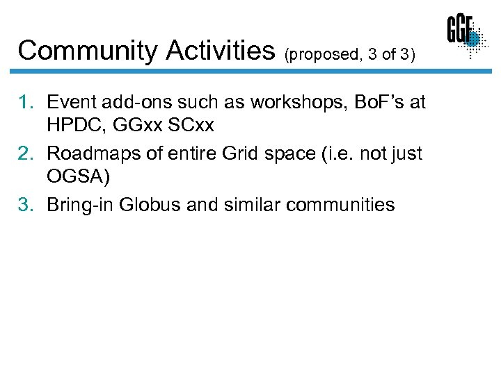 Community Activities (proposed, 3 of 3) 1. Event add-ons such as workshops, Bo. F's