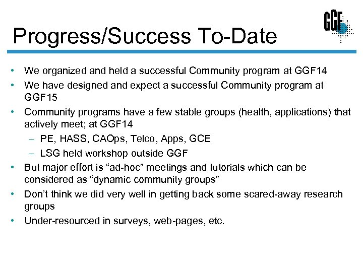 Progress/Success To-Date • We organized and held a successful Community program at GGF 14