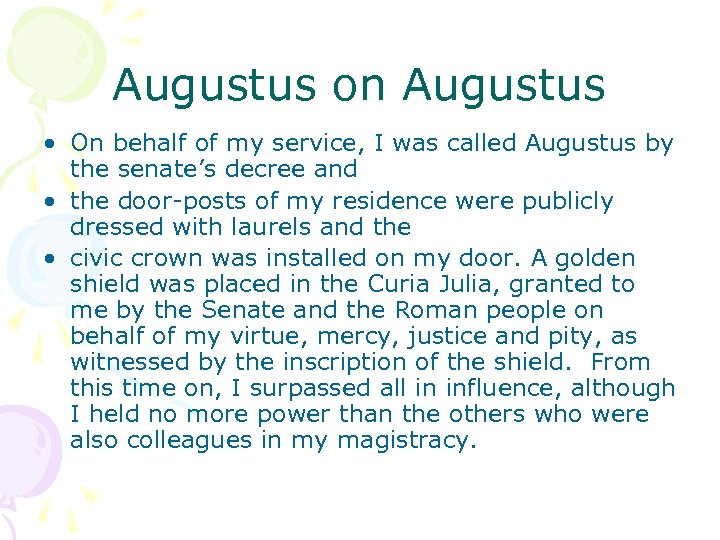 Augustus on Augustus • On behalf of my service, I was called Augustus by