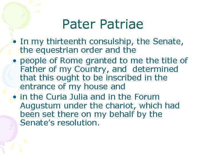 Pater Patriae • In my thirteenth consulship, the Senate, the equestrian order and the