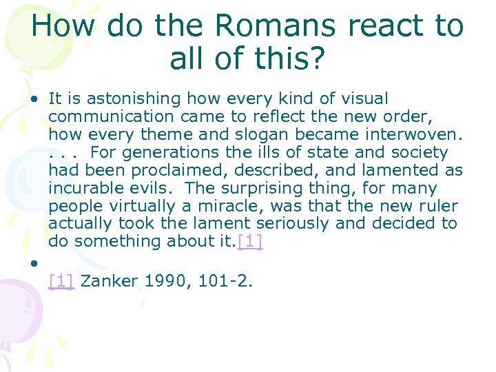 How do the Romans react to all of this? • It is astonishing how