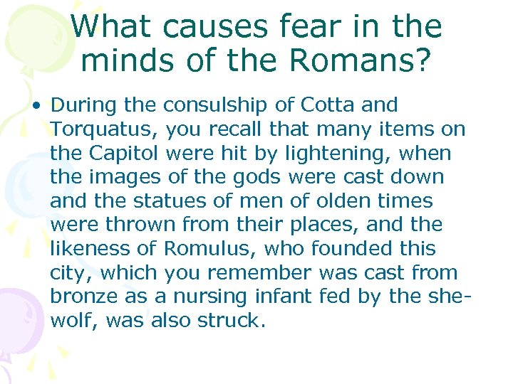 What causes fear in the minds of the Romans? • During the consulship of