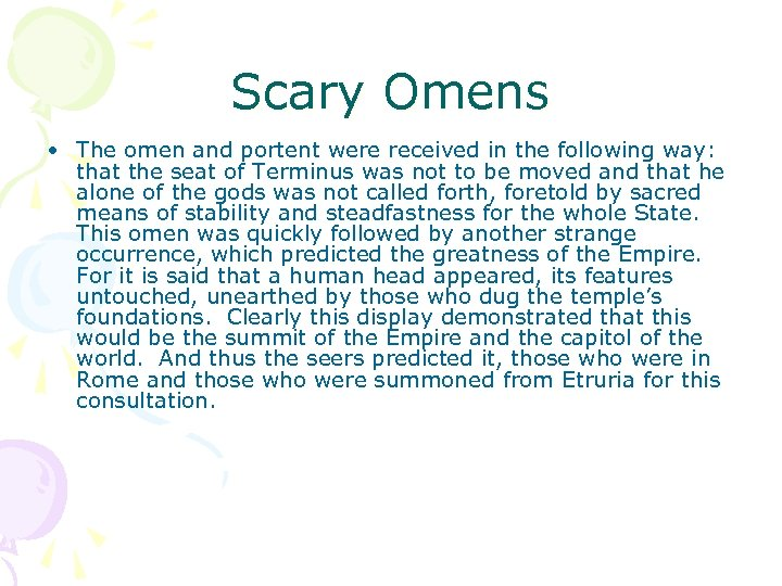 Scary Omens • The omen and portent were received in the following way: that