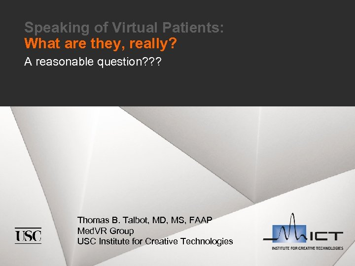 Speaking of Virtual Patients: What are they, really? A reasonable question? ? ? Thomas