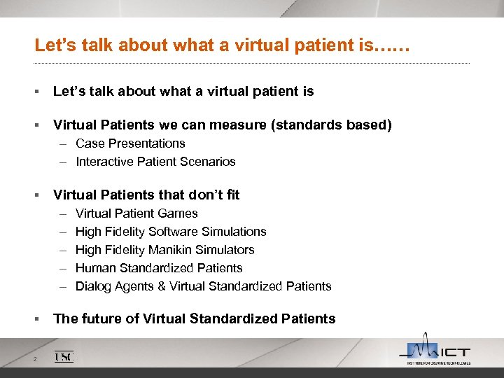 Let's talk about what a virtual patient is…… § Let's talk about what a