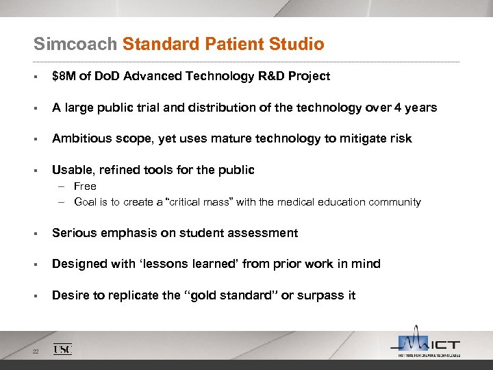 Simcoach Standard Patient Studio § $8 M of Do. D Advanced Technology R&D Project
