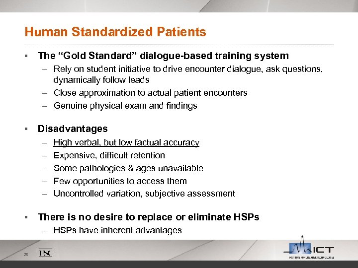"Human Standardized Patients § The ""Gold Standard"" dialogue-based training system – Rely on student"