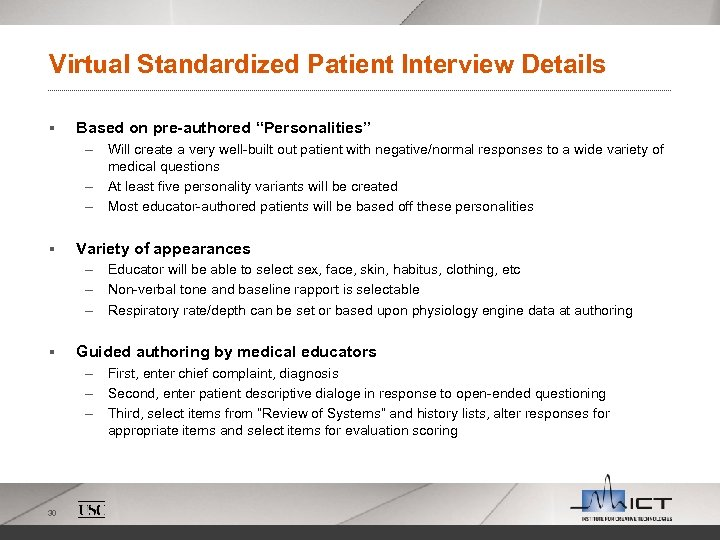"Virtual Standardized Patient Interview Details § Based on pre-authored ""Personalities"" – Will create a"